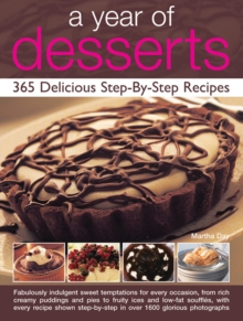 A Year of Desserts : 365 Delicious Step-by-Step Recipes, Hardback Book