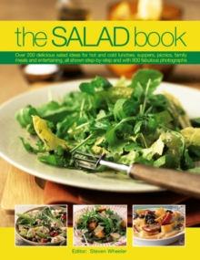 The Salad Book : Over 200 Delicious Salad Ideas for Hot and Cold Lunches, Suppers, Picnics, Family Meals and Entertaining, All Shown Step by Step with Over 800 Fabulous Photographs, Paperback Book