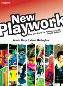 New Playwork : Play and Care for Children 4-16, Paperback Book
