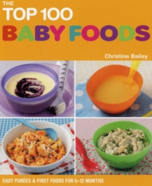 The Top 100 Baby Food Recipes, Paperback Book