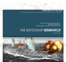 The Battleship Bismarck [Anatomy of the Ship], Paperback Book