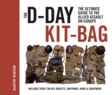 The D-Day Kit Bag : The Ultimate Guide to the Allied Assault On Europe, Hardback Book