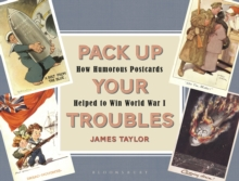 Pack Up Your Troubles : How Humorous Postcards Helped to Win World War I, Paperback Book