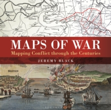 Maps of War : Mapping Conflict Through the Centuries, Hardback Book