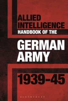 Allied Intelligence Handbook to the German Army 1939-45, Hardback Book