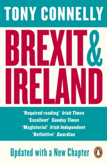 Brexit and Ireland : The Dangers, the Opportunities, and the Inside Story of the Irish Response, EPUB eBook
