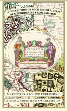 A Collection of Four Historic Maps of Oxfordshire from 1611-1836, Sheet map, folded Book