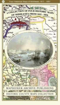 A Collection of Four Historic Maps of Middlesex from 1611-1836, Paperback / softback Book