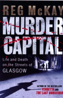 Murder Capital : Life and Death on the Streets of Glasgow's, Paperback Book
