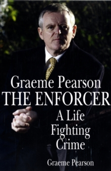 The Enforcer : A Life Fighting Crime, Paperback Book