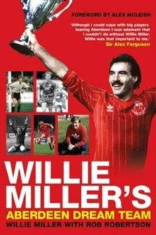 Willie Miller's Aberdeen Dream Team, Paperback Book