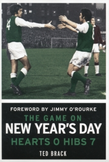 The Game on New Year's Day : Hearts 0, Hibs 7, Hardback Book
