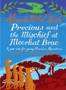 Precious and the Mischief at Meerkat Brae : A Young Precious Ramotswe Case (Scots), Hardback Book