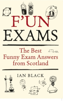 F'un Exams : The Best Funny Exam Answers from Scotland, EPUB eBook