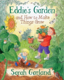 Eddie's Garden : and How to Make Things Grow, Paperback / softback Book