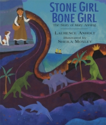 Stone Girl Bone Girl : The Story of Mary Anning of Lyme Regis, Paperback Book
