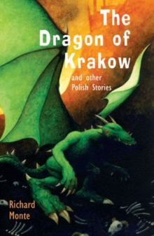 The Dragon of Krakow : And Other Polish Stories, Paperback Book