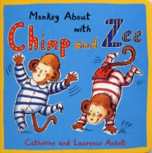 Monkey About with Chimp and Zee, Board book Book