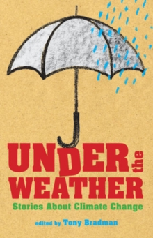 Under the Weather : Stories About Climate Change, Paperback Book
