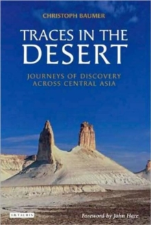 Traces in the Desert : Journeys of Discovery Across Central Asia, Hardback Book