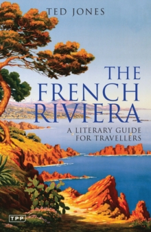 The French Riviera : A Literary Guide for Travellers, General merchandise Book