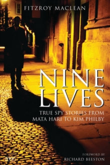 Nine Lives : True Spy Stories from Mata Hari to Kim Philby, Paperback / softback Book