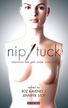 Nip/Tuck : Television That Gets Under Your Skin, Paperback / softback Book
