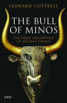 The Bull of Minos : The Great Discoveries of Ancient Greece, Paperback / softback Book