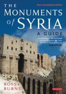 The Monuments of Syria : A Guide, Paperback / softback Book