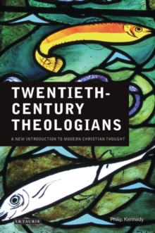 Twentieth Century Theologians : A New Introduction to Modern Christian Thought, Paperback Book