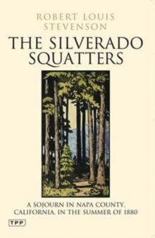 The Silverado Squatters : A Sojourn in Napa County, California, in the Summer of 1880, Paperback Book