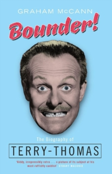 Bounder! : The Biography of Terry-Thomas, Paperback / softback Book