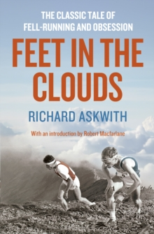 Feet in the Clouds : A Tale of Fell-running and Obsession, EPUB eBook