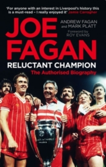 Joe Fagan : Relunctant Champion, The Authorised Biography, EPUB eBook