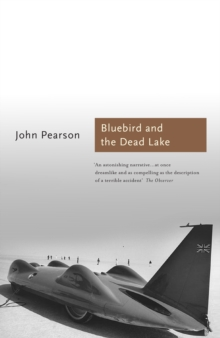 The Bluebird and the Dead Lake : The classic account of how Donald Campbell broke the World Land Speed Record, EPUB eBook