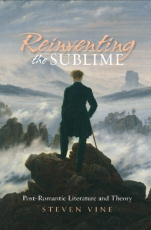 Reinventing the Sublime : Post-Romantic Literature and Theory, Hardback Book