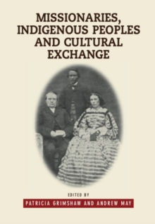 Missionaries, Indigenous Peoples and Cultural Exchange, Hardback Book