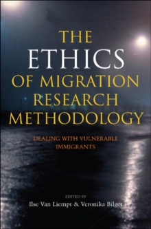 Ethics of Migration Research Methodology : Dealing with Vulnerable Immigrants, Hardback Book
