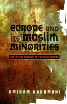 Europe and Its Muslim Minorities : Aspects of Conflict, Attempts at Accord, Paperback Book
