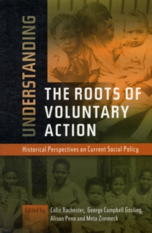Understanding Roots of Voluntary Action : Historical Perspectives on Current Social Policy, Paperback Book
