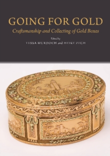 Going for Gold : Craftsmanship & Collecting of Gold Boxes, Hardback Book