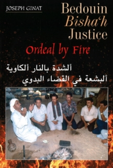 Bedouin Bisha'h Justice : Ordeal by Fire, Paperback / softback Book