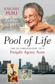 Pool of Life : The Autobiography of a Punjabi Agony Aunt, Paperback Book