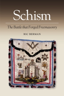 Schism : The Battle That Forged Freemasonry, Hardback Book