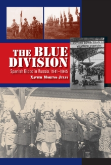 Blue Division : Spanish Blood in Russia, 1941-1945, Hardback Book