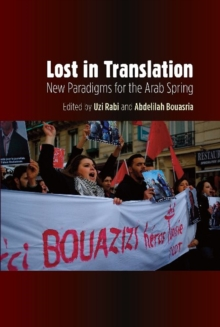 Lost in Translation : New Paradigms for the Arab Spring, Hardback Book