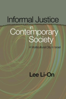 Informal Justice in Contemporary Society : A Multicultural City in Israel, Hardback Book