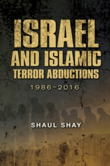 Israel & Islamic Terror Abductions : 1986-2016, Hardback Book