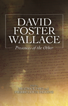 David Foster Wallace : Presences of the Other, Hardback Book