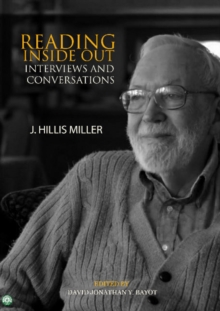 Reading Inside Out : Interviews & Conversations by J Hillis Miller, Paperback Book